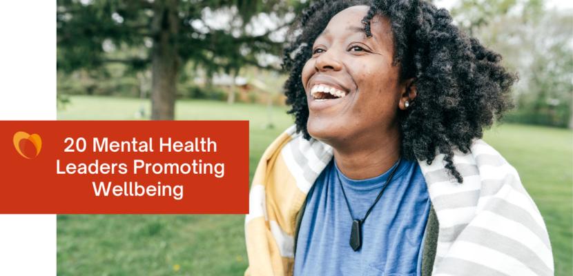 Header Image for 20 Mental Health Leaders Promoting Wellbeing